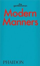 Modern Manners: Instructions for living fabulously well