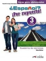 ¿Español? Por supuesto! 3-A2+. Libro de ejercicios