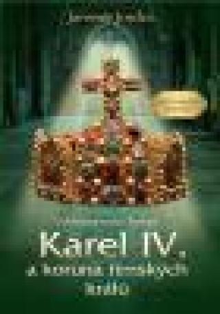 Karel IV. a koruna římských králů