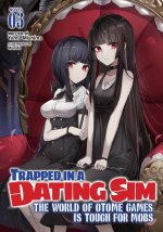 Trapped in a Dating Sim: The World of Otome Games is Tough for Mobs (Light Novel) Vol. 3