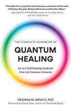 Complete Handbook of Quantum Healing