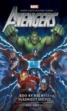 Avengers Kdo by nechtěl vládnout světu?