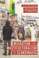 Migration and Multiculturalism in Scandinavia