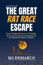 Unscripted - The Great Rat-Race Escape