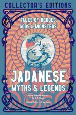 Japanese Myths & Legends: Tales of Heroes, Gods & Monsters