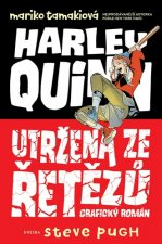 Harley Quinn Utržená ze řetězů