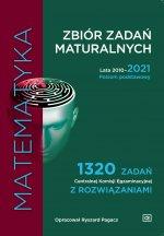 Matematyka Zbiór zadań maturalnych Lata 2010–2021 Poziom podstawowy 1320 zadań Centralnej Komisji Egzaminacyjnej z rozwiązaniami