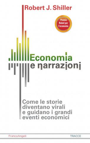 Economia e narrazioni. Come le storie diventano virali e guidano i grandi eventi economici