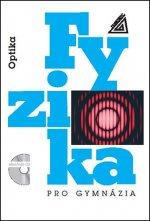 Fyzika pro gymnázia Optika + CD