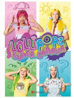 Lollipopz Super zábava